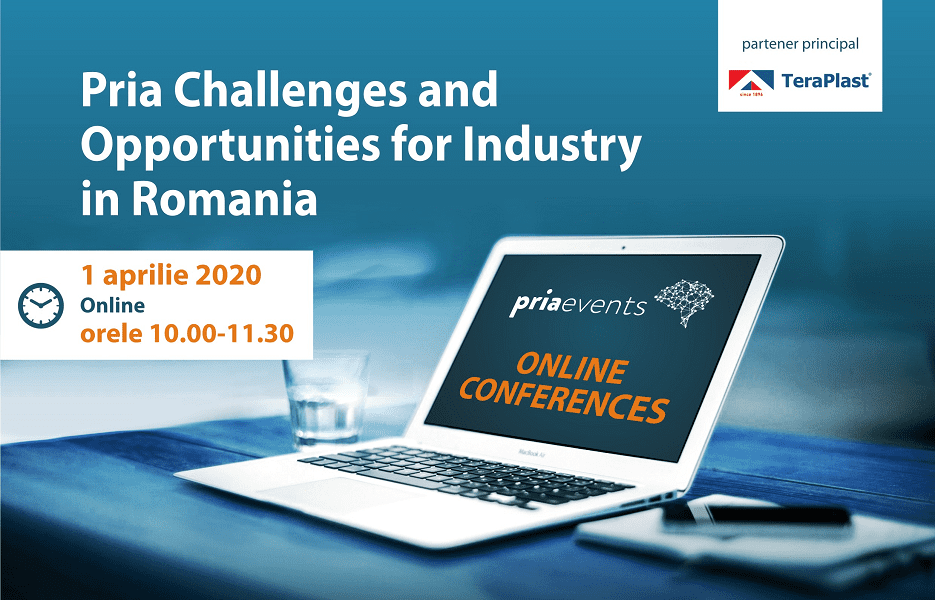 "- INVITATIE conferinta FACEBOOOK - Priaevents și TeraPlast organizează conferința online ""Pria Challenges and Opportunities for Industry"""